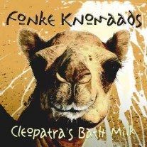 Fonke Knomaads - Cleopatra's Bath Milk - Complete Album One-Track MP3