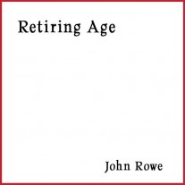 John Rowe - Retiring Age Track 04 Rivers End MP3