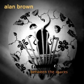 Alan Brown - Between The Spaces