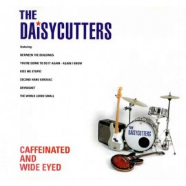 The Daisycutters – Caffeinated and Wide Eyed