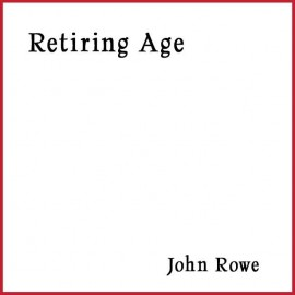 John Rowe - Retiring Age