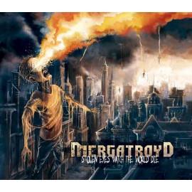 MERGATROYD - Stolen Eyes Watch The World Die