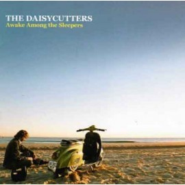 The Daisycutters - Awake Among The Sleepers