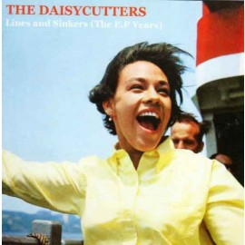 The Daisycutters - Lines and Sinkers (The EP Years)